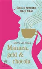 Mannen, Geld & Chocola - Menna van Praag