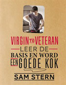Virgin to Veteran, Leer de basis en word een goede kok door Sam Stern