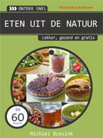 Eten uit de Natuur door Michiel Bussink
